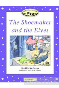 Фото - Classic Tales Beginner 1. The Shoemaker and the Elves