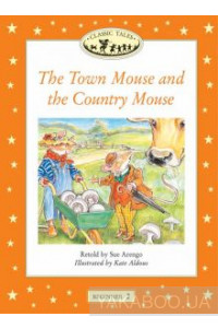 Фото - Classic Tales Beginner 2. The Town Mouse and the Country Mouse