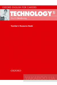 Фото - Oxford English for Careers: Technology 1. Teacher's Resource Book