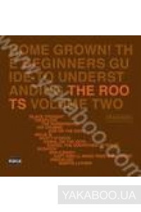 Фото - The Roots: Home Grown! The Beginners Guide to Underst Anding the Roots Volume Two