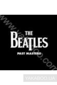 Фото - The Beatles: Past Masters (Remastered) (2 LPs) (Import)