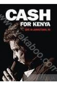 Фото - Johnny Cash: Cash for Kenia. Live in Johnstown, PA (DVD)