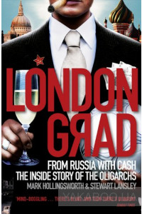 Фото - Londongrad: From Russia with Cash. The Inside Story of the Oligarchs