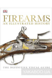 Фото - Firearms the Illustrated History