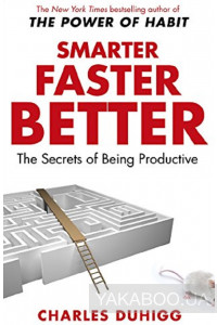 Фото - Smarter Faster Better: The Secrets of Being Productive