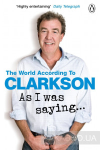 Фото - As I Was Saying... The World According to Clarkson Volume 6