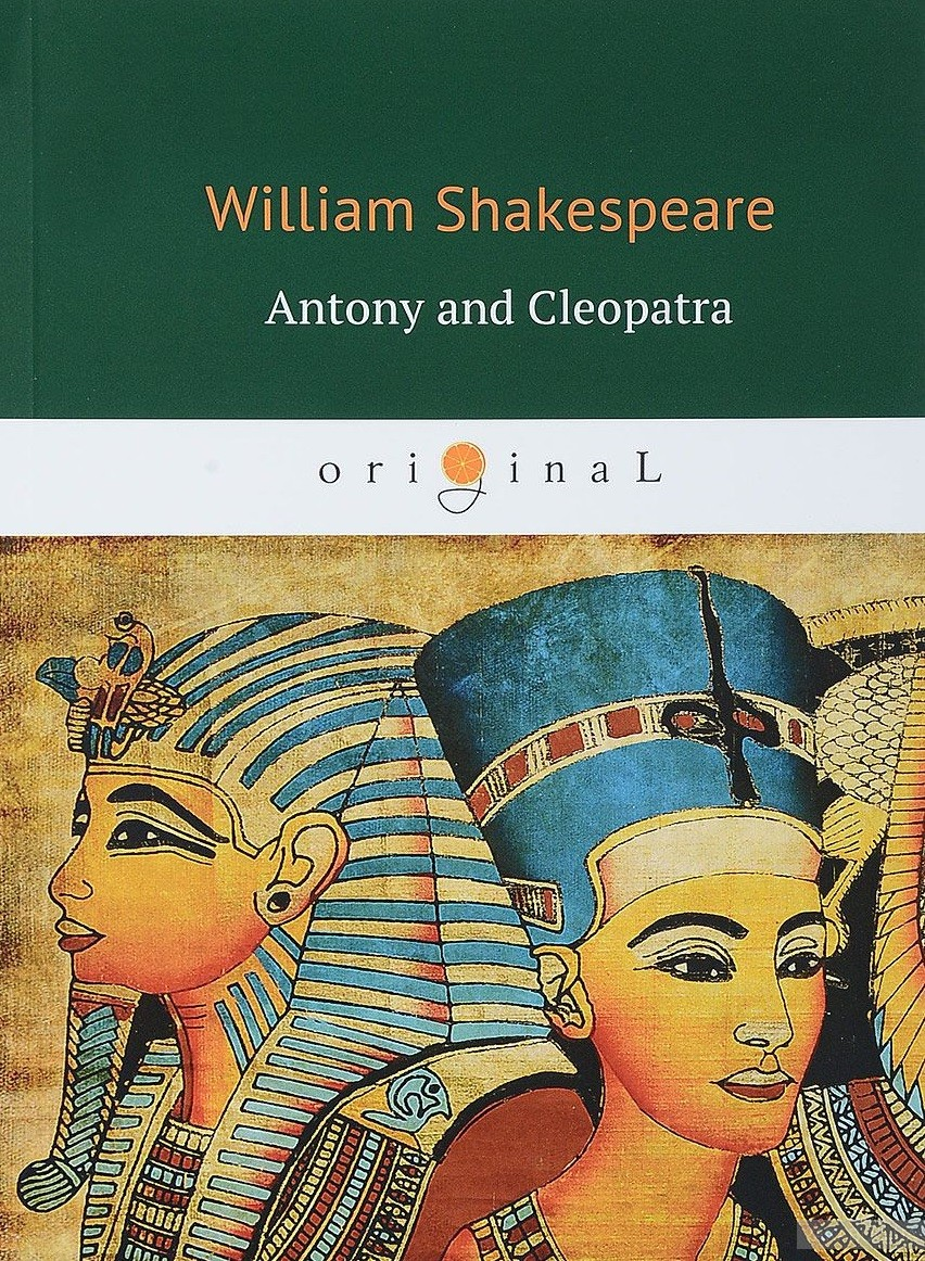 a discussion of shakespeares antony and cleopatra Plot summary of shakespeare's antony & cleopatra: after defeating brutus and cassius, following the assassination of julius caesar, mark antony becomes one of the three rulers of the roman empire, together with octavius caesar and lepidus, and is responsible for the eastern part of the empire.