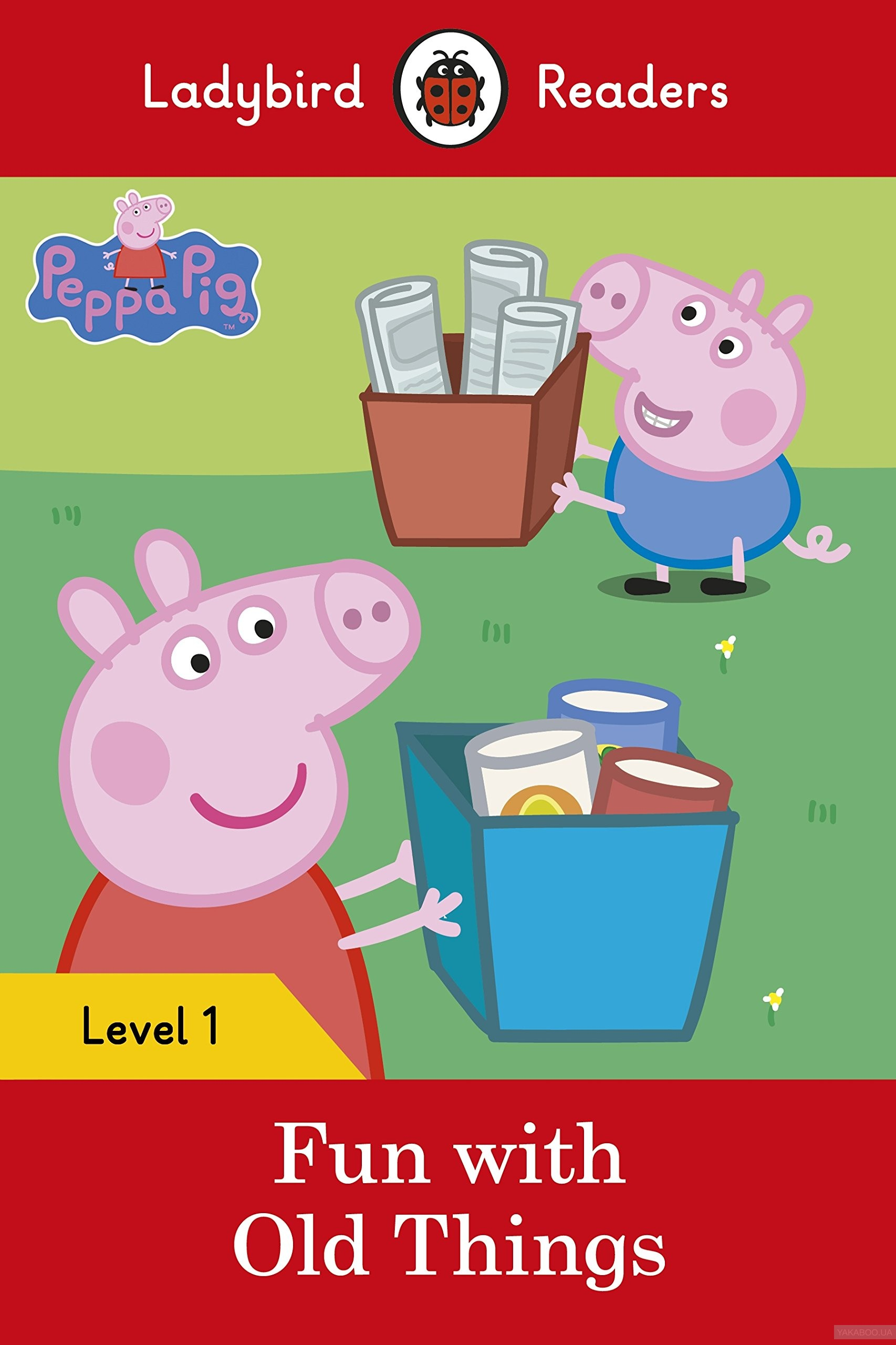 Ladybird Readers. Level 1. Peppa Pig: Fun with Old Things