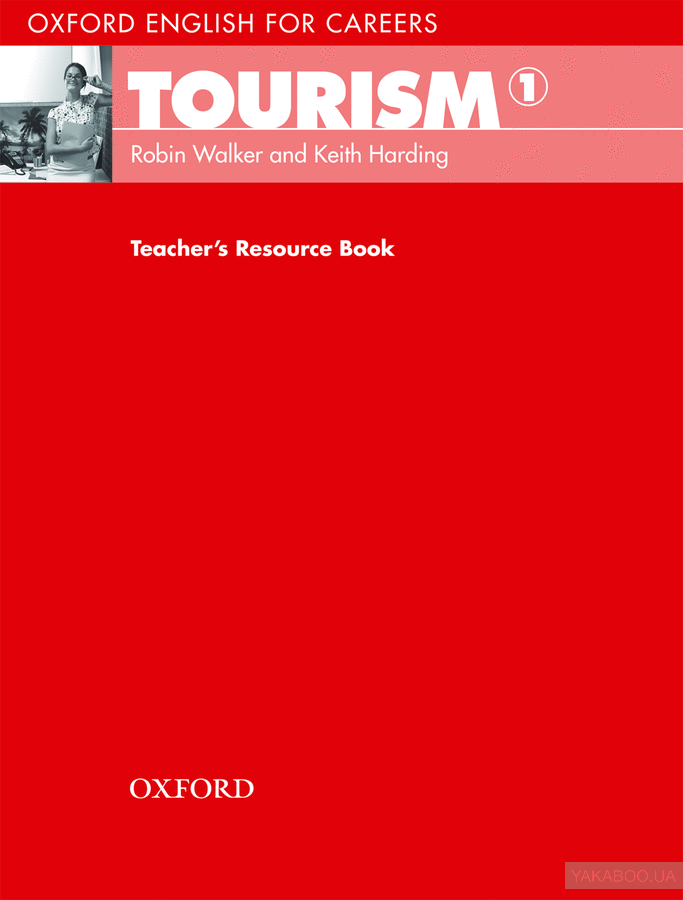 Oxford English for Careers: Tourism 1. Teacher&# 039;s Resource Book