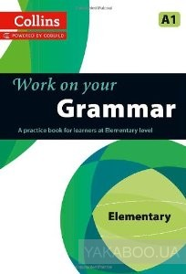 Collins Work on Your Grammar. Elementary (A1). Book 1