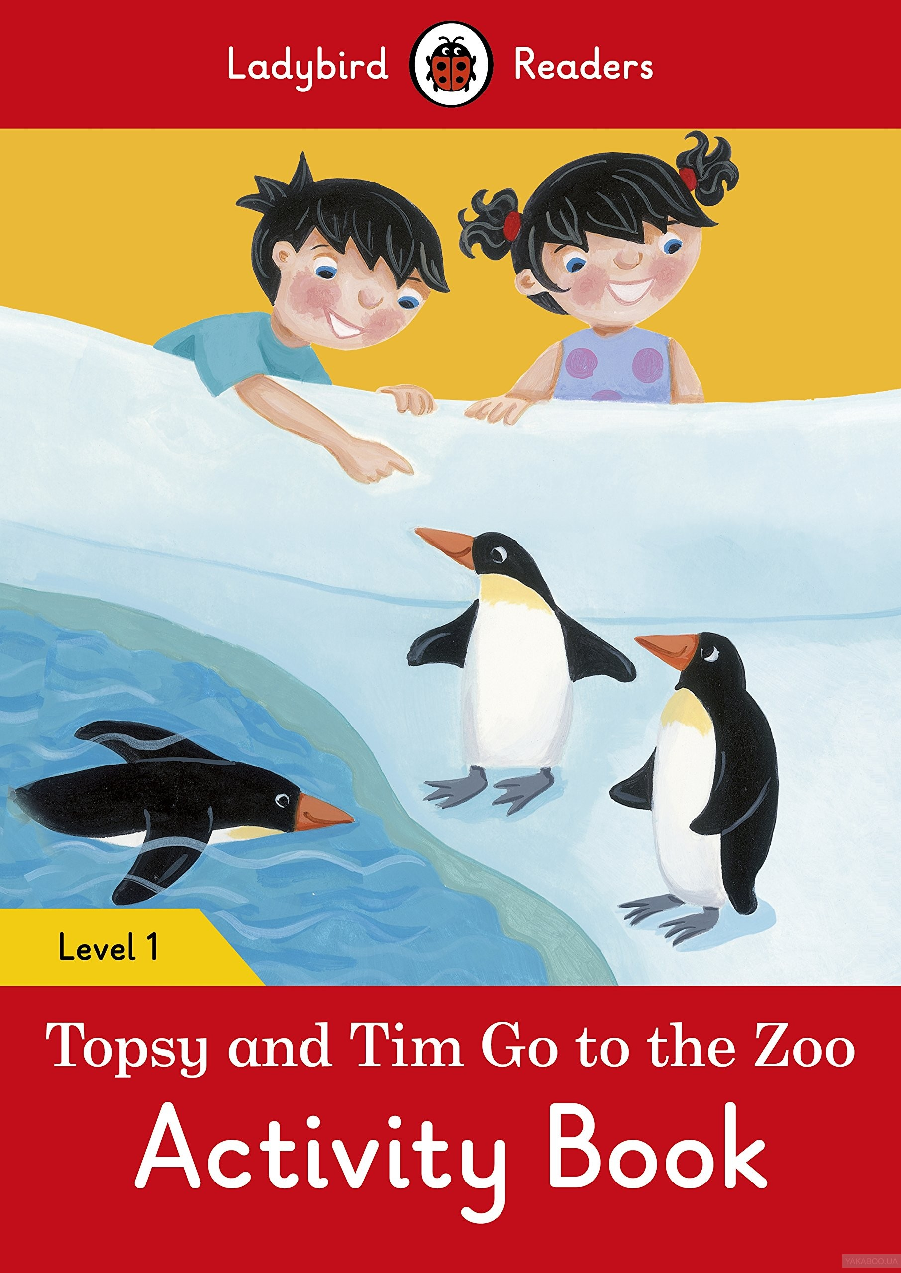 Ladybird Readers. Level 1. Topsy and Tim: Go to the Zoo. Activity Book