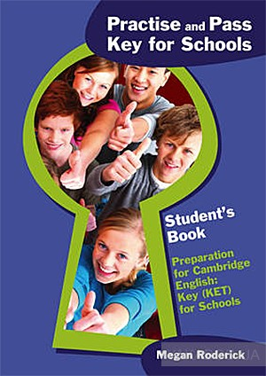 Practise and Pass Key (Ket) for Schools Student&# 039;s Book