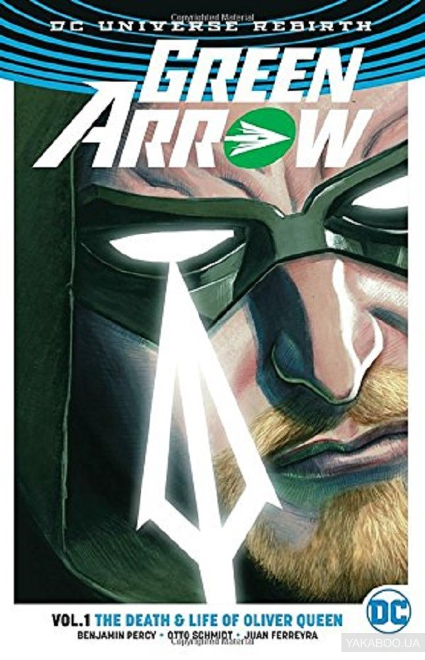 Green arrow vol. 1: the death and life