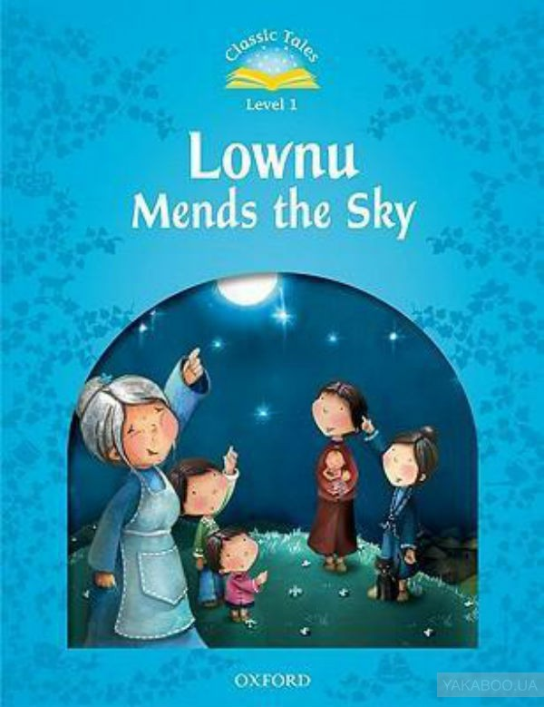 Classic tales second edition level 1 lownu mends the sky