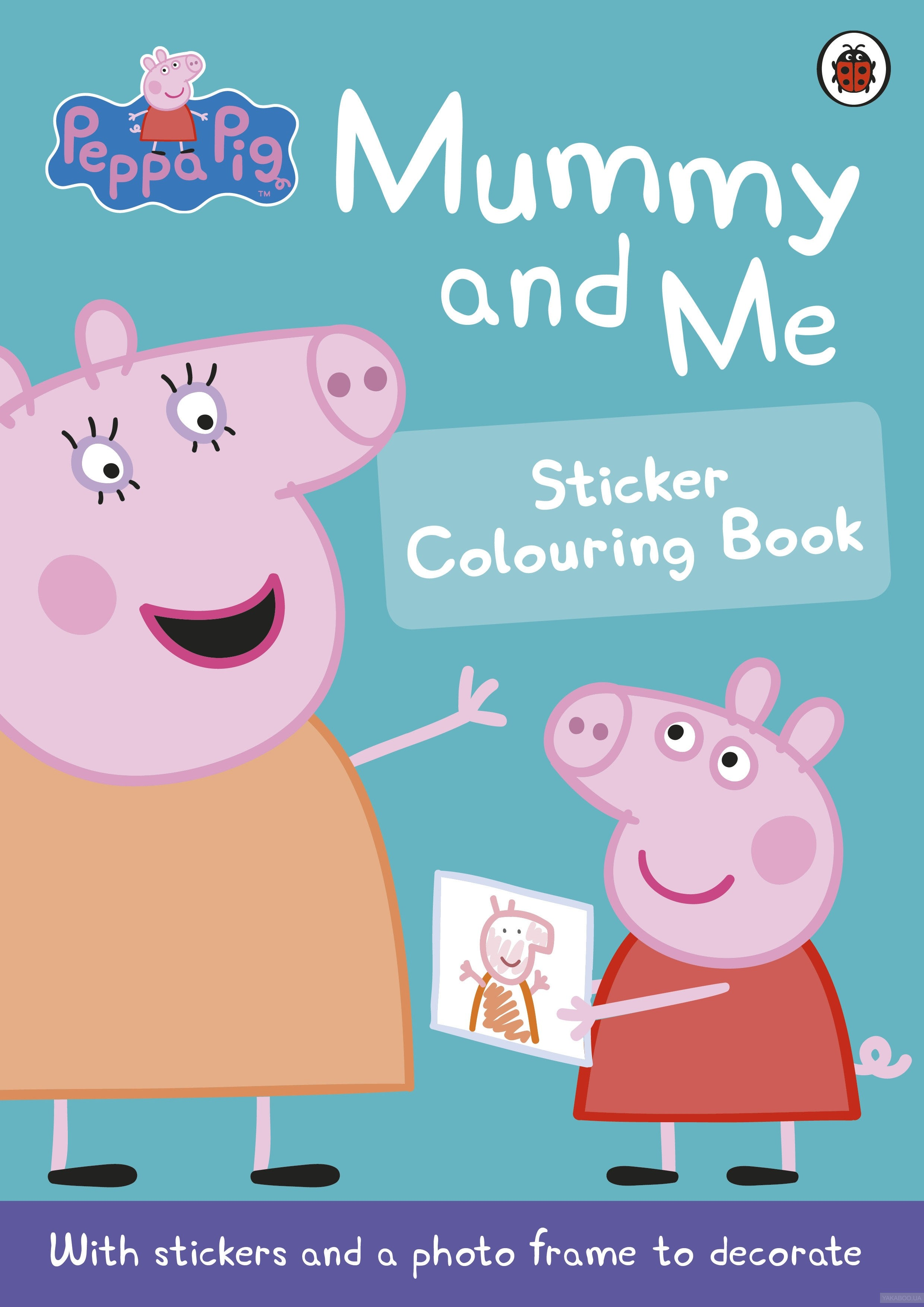 Peppa Pig: Mummy and Me Sticker Colouring Book