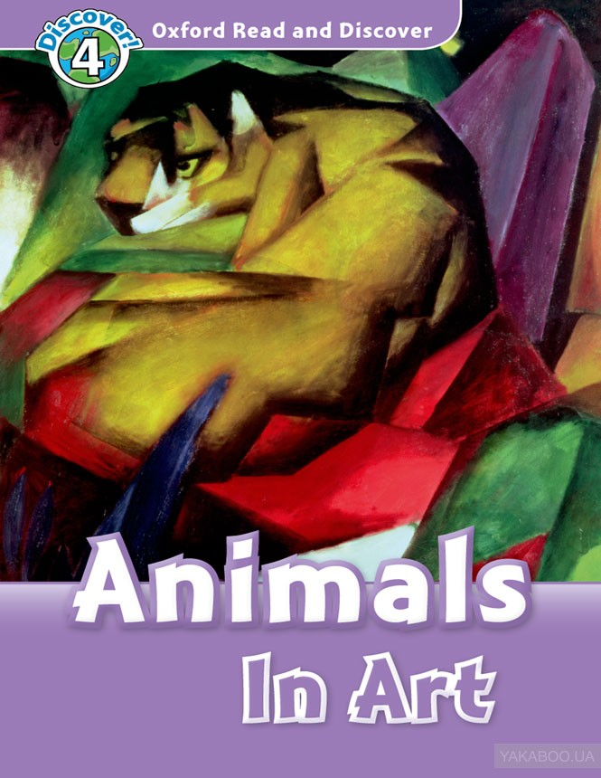 Oxford read and discover: level 4: animals in