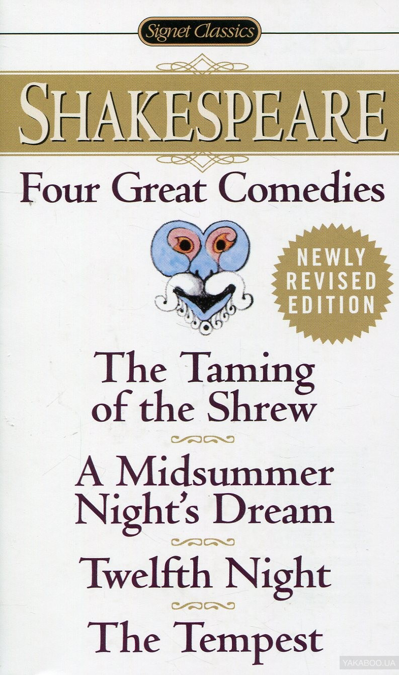 Купить Four Great Comedies. The Taming of the Shrew. A Midsummer Night's Dream. Twelfth Night. The Tempest, Signet Classics, Уильям Шекспир, 978-0-451-52731-8