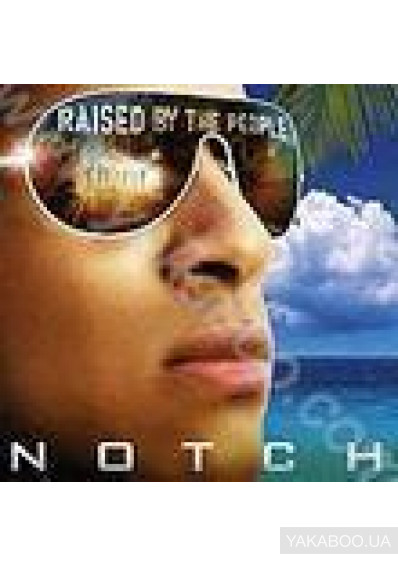 Фото - Notch: Raised by the People
