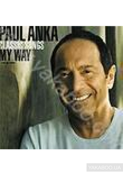 Фото - Paul Anka: Classic Songs, My Way