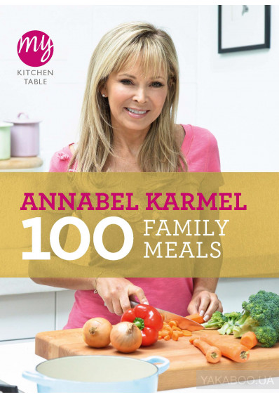 Фото - My Kitchen Table: 100 Family Meals