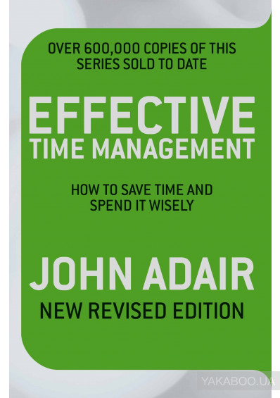 Фото - Effective Time Management (Revised edition): How to Save Time and Spend It Wisely
