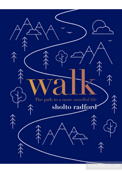 Фото - Walk: The path to a slower, more mindful life
