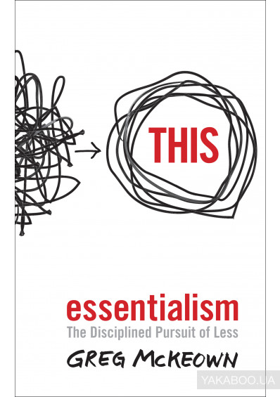 Фото - Essentialism. The Disciplined Pursuit of Less