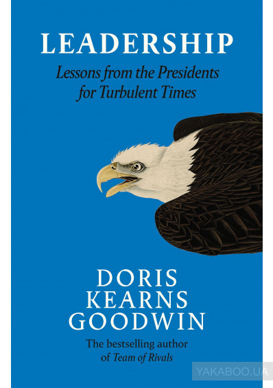 Фото - Leadership in Turbulent Times. Lessons from the Presidents