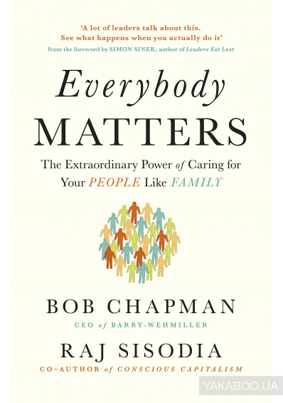 Фото - Everybody Matters. The Extraordinary Power of Caring for Your People Like Family