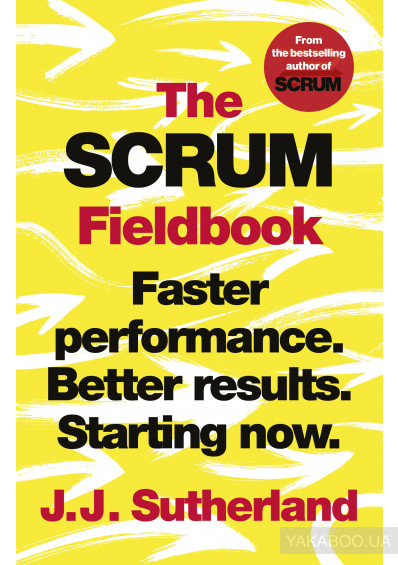 Фото - The Scrum Fieldbook : Faster performance. Better results. Starting now