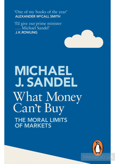 Фото - What Money Cant Buy. The Moral Limits of Markets