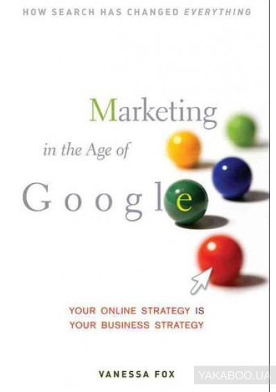 Фото - Marketing In The Age Of Google: Your Online Strategy Is Your Business Strategy