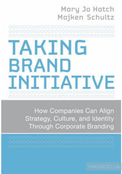 Фото - Taking Brand Initiative: How Companies Can Align Strategy, Culture, and Identity Through Corporate Branding