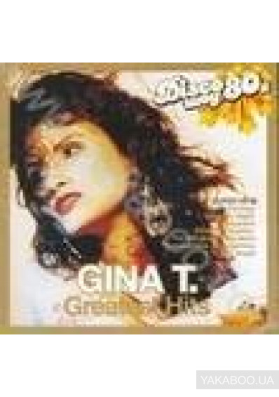 Фото - Gina T.: Greatest Hits. Disco шоу 80-х
