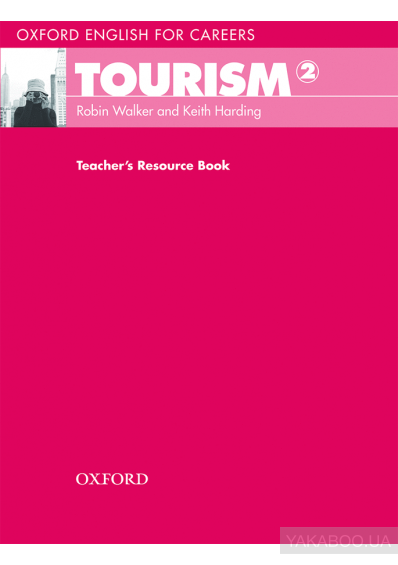 Фото - Oxford English for Careers: Tourism 2. Teacher's Resource Book