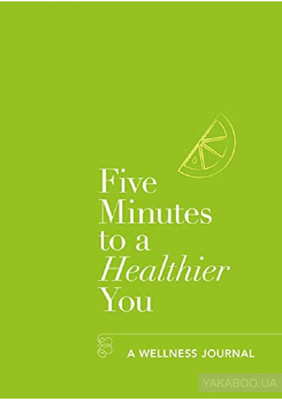 Фото - Five Minutes to a Healthier You. A Wellness Journal