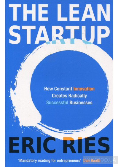 Фото - The Lean Startup. How Constant Innovation Creates Radically Successful Businesses