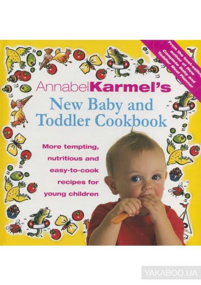 Фото - Annabel Karmel's Baby And Toddler Cookbook