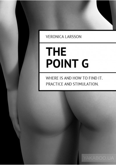 Фото - The point G. Where is and how tofind it. Practice and stimulation