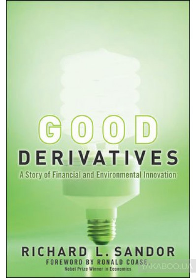 Фото - Good Derivatives: A Story of Financial and Environmental Innovation