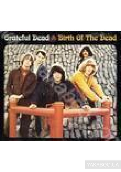 Фото - Grateful Dead: Birth Of The Dead  (Import)
