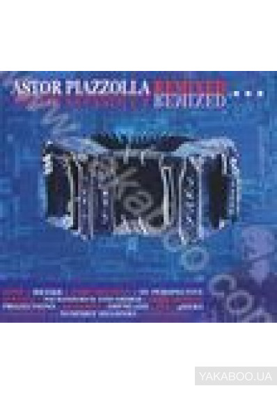 Фото - Astor Piazzolla: Remixed  (Import)