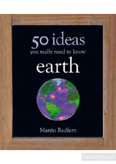 Фото - Earth: 50 Ideas You Really Need to Know