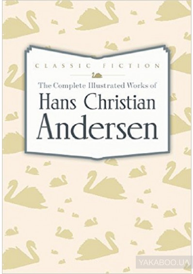 Фото - The Complete Illustrated Works of Hans Christian Andersen