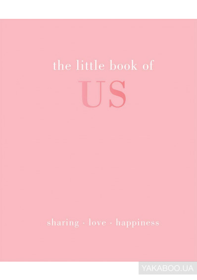 Фото - The Little Book of Us: Sharing - Love - Happiness