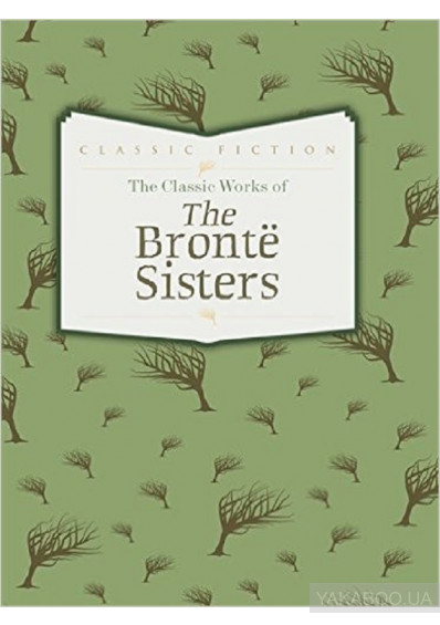 Фото - The Classic Works of the Bronte Sisters: Jane Eyre, Wuthering Heights and Agnes Grey