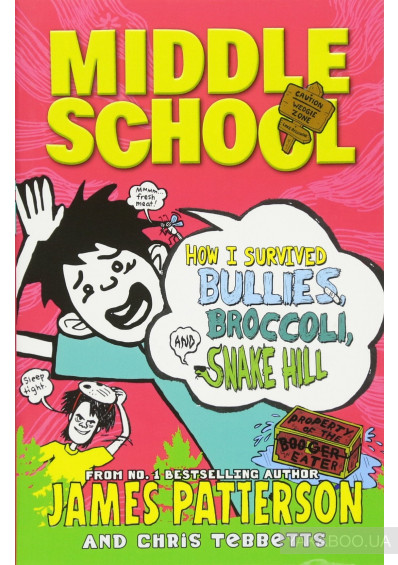 Фото - Middle School: How I Survived Bullies, Broccoli, and Snake Hill