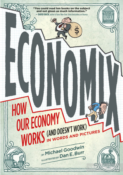 Фото - Economix: How Our Economy Works (and Doesn't Work), in Words and Pictures