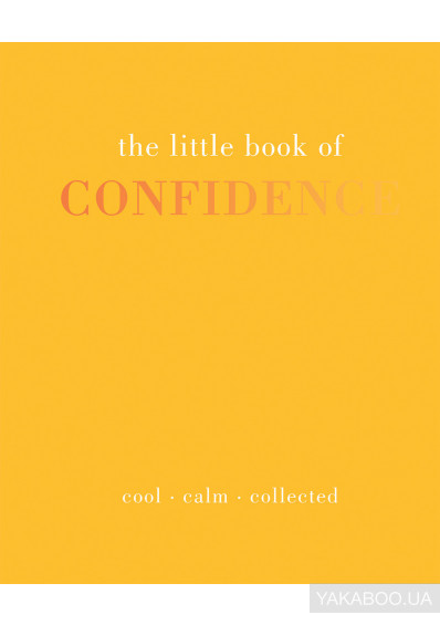 Фото - The Little Book of Confidence: Cool Calm Collected