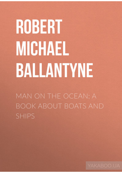 Фото - Man on the Ocean: A Book about Boats and Ships